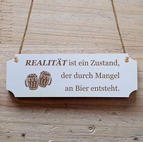 Schild « REALITÄT IST EIN ZUSTAND DER DURCH MANGEL AN BIER ENTSTEHT » 15 x 5 cm - Mit Motiv - Dekoschild Holzschild Türschild Schild Haushalt Geschenk Dekoration Männer
