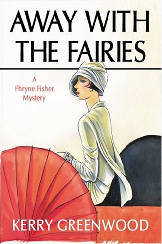 Away with the Fairies: A Phryne Fisher Mystery (Phryne Fisher Mysteries)