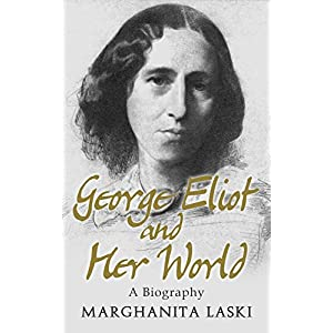 George Eliot and Her World