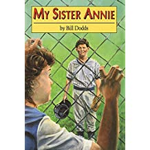 My Sister Annie by Bill Dodds (1997-01-01)