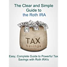 The Clear and Simple Guide to the Roth IRA