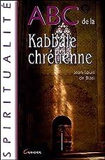 ABC de la Kabbale Chrétienne de Jean-Louis de Biasi