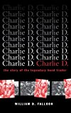 Charlie D.: The Story of the Legendary Bond Trader