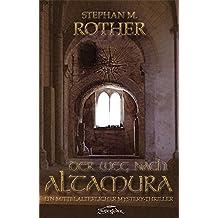 Der Weg nach Altamura: Ein mittelalterlicher Mystery-Thriller