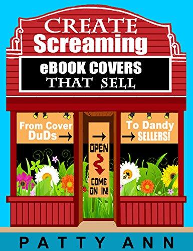 Como Descargar Torrents From Cover Duds to Dandy $ELLERS ~ Create SCREAMING eBOOK COVERS That $ELL! Gratis PDF