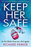Keep Her Safe: An absolutely gripping suspense thriller