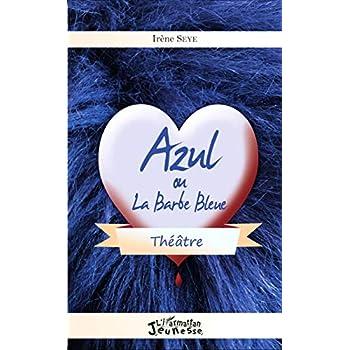 Azul ou la Barbe Bleue: Théâtre