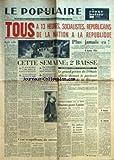 populaire de paris le no 7145 du 09 02 1947 tous a 13 heures socialistes republicains de la nation a la republique plus jamais ca par michel morin agir vite par leon jouhaux paris sans essence cette semaine 2 baisse cent resquilleurs du me