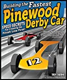 Building the Fastest Pinewood Derby Car: Speed Secrets for Crossing the Finish Line First! (English Edition)