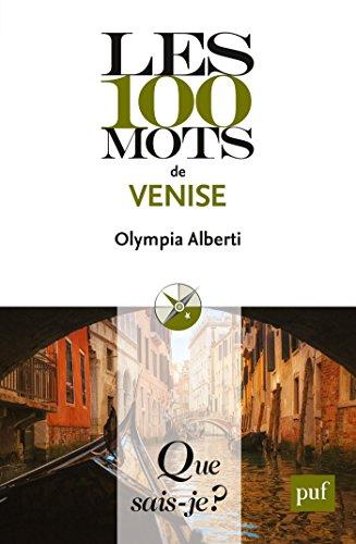 Les 100 mots de Venise:  Que sais-je ?  n 4055