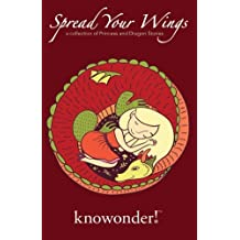 Spread Your Wings: a Collection of Princess and Dragon Stories for Kids