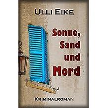 Sonne, Sand und Mord: Kriminalroman (Caro-und-Nessie-Kriminalromane 3)