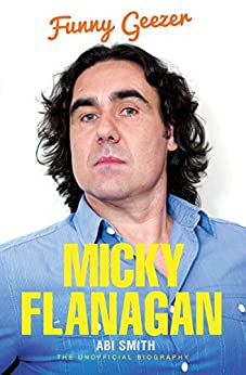 Micky Flanagan - Funny Geezer by [Smith, Abi]