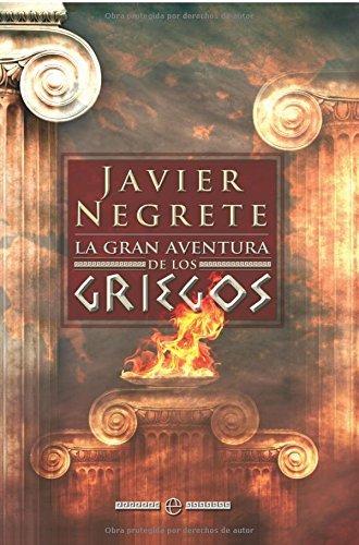 La gran aventura de los griegos (Historia (la Esfera)) por Javier Negrete