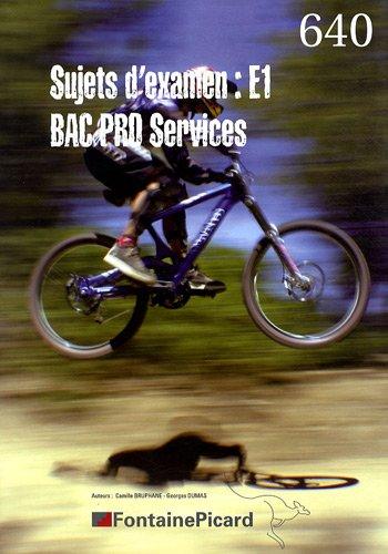 Sujets d'examen : E1 Bac Pro services par Camille Bruphane, Georges Dumas