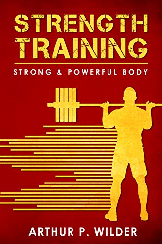 Ebooks STRENGTH TRAINING: Strong & Powerful Body (Simple & Practical series) Descargar Epub