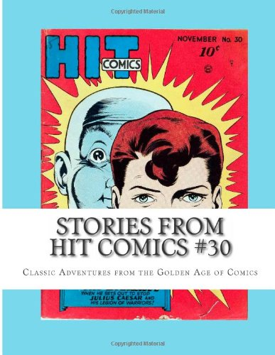 Stories From Hit Comics #30: Classic Adventures from the Golden Age of Comics