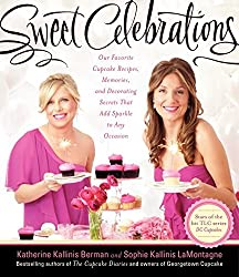 Sweet Celebrations: Our Favorite Cupcake Recipes, Memories, and Decorating Secrets That Add Sparkle to Any Occasion by Katherine Kallinis Berman (2012-10-09)