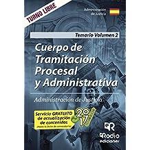 Cuerpo de Tramitación Procesal y Administrativa. Administración de Justicia. Temario Volumen 2