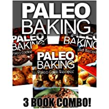 Paleo Baking - Paleo Bread, Cookie and Cake Recipes | Amazing Truly Paleo-Friendly Recipes: (Caveman CookBook for bakers, sugar free, wheat free, grain free) (English Edition)