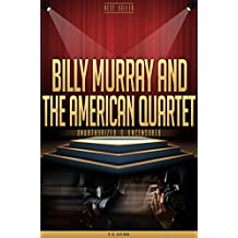 Billy Murray and the American Quartet Unauthorized & Uncensored (All Ages Deluxe Edition with Videos) (English Edition)