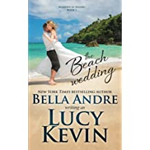 The Beach Wedding (Married in Malibu, Book 1): Sweet Contemporary Romance (Volume 1) by Lucy Kevin (2016-01-27)