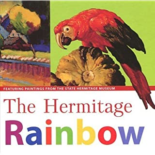 Hermitage Rainbow: Featuring Paintings from the State Hermitage Museum