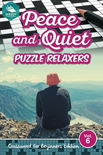 Peace and Quiet Puzzle Relaxers Vol 6: Crossword For Beginners Edition (Beginners Crossword Puzzles Series) (English Edition)
