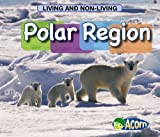 Polar Region (Living and Non-living) by Cassie Mayer (2007-07-25)
