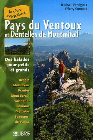 Pays du Ventoux et Dentelles de Montmirail : Balades pour petits et grands par Raphaël Perdiguier, Thierry Corréard (Broché)