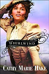 Whirlwind by Cathy Marie Hake (2008-09-01)