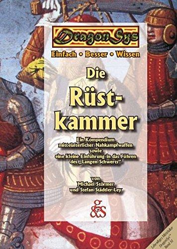Die Rüstkammer: Ein Kompendium mittelalterlicher Nahkampfwaffen (DragonSys - Lebendiges...