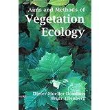 Aims and Methods of Vegetation Ecology by Dieter Mueller-Dombois (2003-08-02)