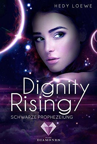 Dignity Rising 2: Schwarze Prophezeiung von [Loewe, Hedy]