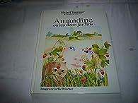 Amandine ou les Deux jardins par Michel Tournier