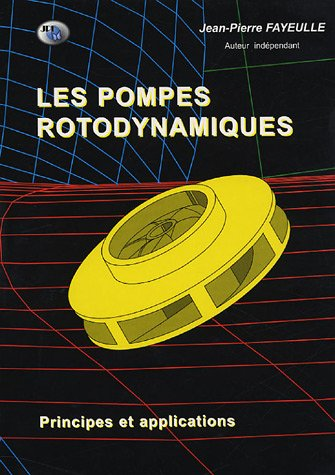 Les pompes rotodynamiques : Principes et applications