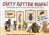 Dirty Rotten Bugs: Arthropods Unite to Tell Their Side of the Story by Gilles Bonotaux (2007-04-01)
