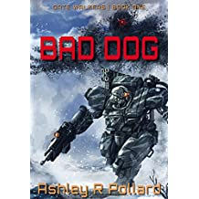 Bad Dog: Military Science Fiction Across a Holographic Multiverse (Gate Walkers Book 1)