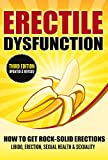 ERECTILE DYSFUNCTION: How To Get Rock-Solid Erections - Libido, Erection, Sexual Health