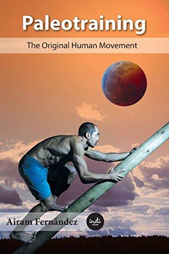 Paleotraining: The original human movement