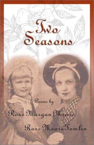 two-seasons-poetry-by-rose-morgan-moore-and-rose-moore-tomlin