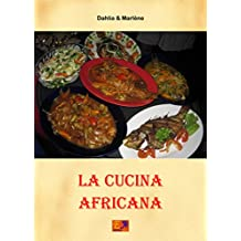La Cucina Africana (Cucina Etnica Vol. 4) (Italian Edition)