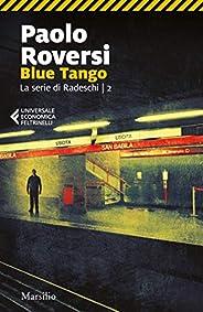 Blue Tango (La serie di Radeschi Vol. 2)