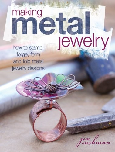 making-metal-jewelry-how-to-stamp-forge-form-and-fold-metal-jewelry-designs