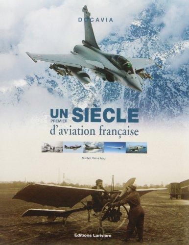 Un premier siècle d'aviation française par Michel Bénichou