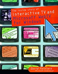The Inside Story of Interactive TV and Microsoft Webtv for Windows