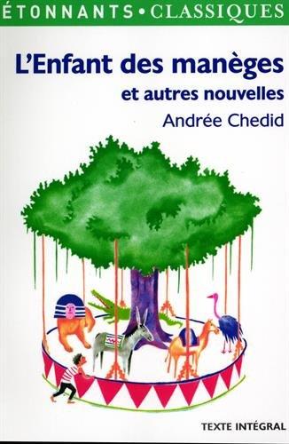 L'enfant des maneges - et autres nouvelles (GF Etonnants classiques) por Andree Chedid