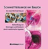 Schmetterlinge im Bauch: Behandlung von Reizmagen und Reizdarm durch medizinische Hypnose