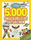 National Geographic KiDS: Bd. 1: 5000 unglaubliche Tatsachen -