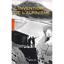 L'invention de l'alpinisme : La montagne et l'affirmation de la bourgeoisie cultivée (1786-1914)